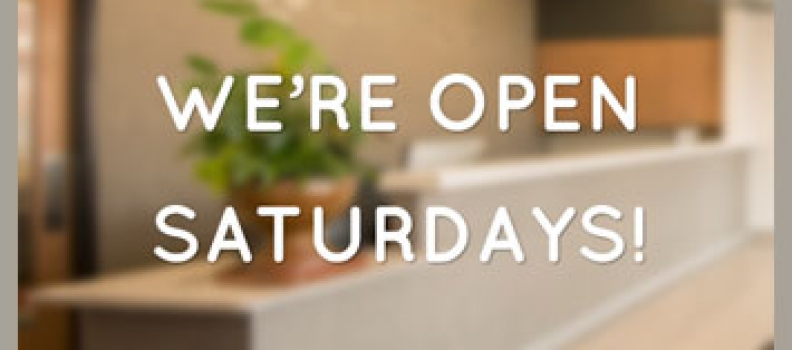 Saturday hours now available!